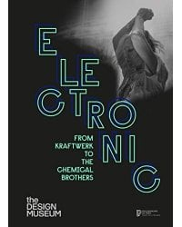 Electronic. From Kraftwerk to the Chemical Brothers