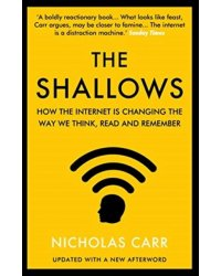 The Shallows. How the Internet Is Changing the Way We Think, Read and Remember