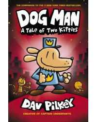 Dog Man 3. A Tale of Two Kitties