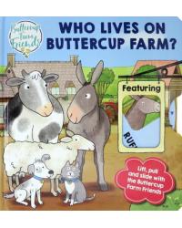 Buttercup Farm Friends: Who Lives on Buttercup Farm? Board book