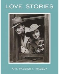 Love Stories. Art, Passion and Tragedy