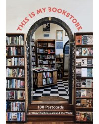 This Is My Bookstore. 100 Postcards of Beautiful Shops around the World