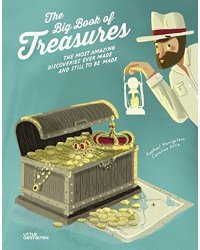 The Big Book of Treasures. The Most Amazing Discoveries Ever Made and Still to be Made