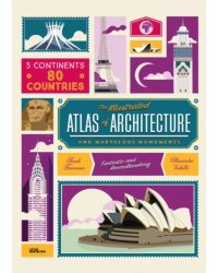 The Illustrated Atlas of Architecture and Marvellous Monuments