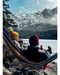 Delicious Wintertime. The Cookbook for Cold Weather Adventures