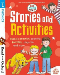 Read with Oxford. Stage 1. Biff, Chip and Kipper. Stories and Activities. Phonics practice, colouring, puzzles, bingo fun and more