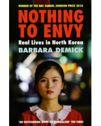Nothing To Envy. Real Lives In North Korea