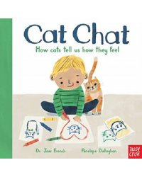 Cat Chat: How cats tell us how they feel. Board book