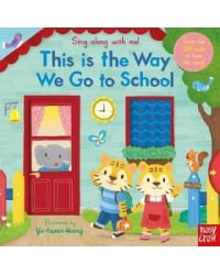 This is the Way We Go to School. Board book
