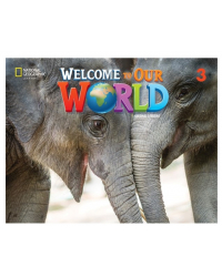 Welcome to Our World 3. Student's Book with Online Practice and eBook