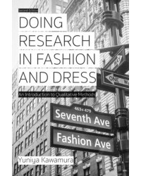 Doing Research in Fashion and Dress. An Introduction to Qualitative Methods