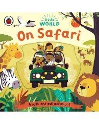 Little World: On Safari. A Push and Pull Board Book