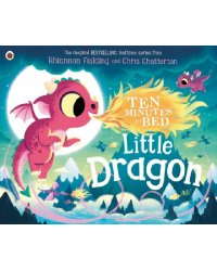 Ten Minutes to Bed. Little Dragon
