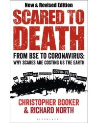 Scared to Death. From BSE to Coronavirus. Why Scares are Costing Us the Earth