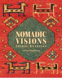 Nomadic Visions. Tribal Weavings from Persia and the Caucasus