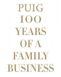 Puig. 100 Years of a Family Business