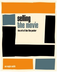 Selling the Movie. The Art of the Film Poster