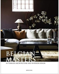 Belgian Masters. in Timeless Architecture and Interior Design
