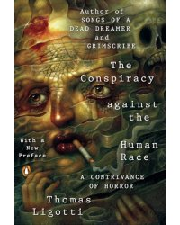 The Conspiracy Against The Human Race. A Contrivance of Horror