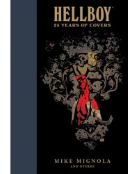 Hellboy. 25 Years Of Covers