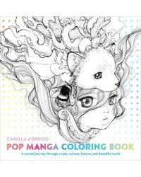 Pop Manga Coloring Book. A Surreal Journey Through a Cute, Curious, Bizarre, and Beautiful World