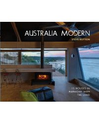 Australia Modern. 15 Houses in Harmony with the Land
